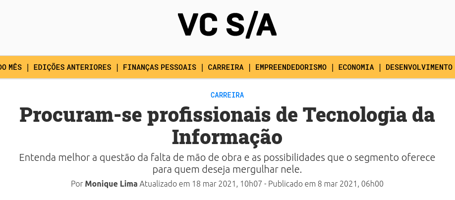 Manchete dizendo que Procuram-se profissionais de Tecnologia da Informação, feita por Monique Lima através do portal Você SA em 18 de março de 2021